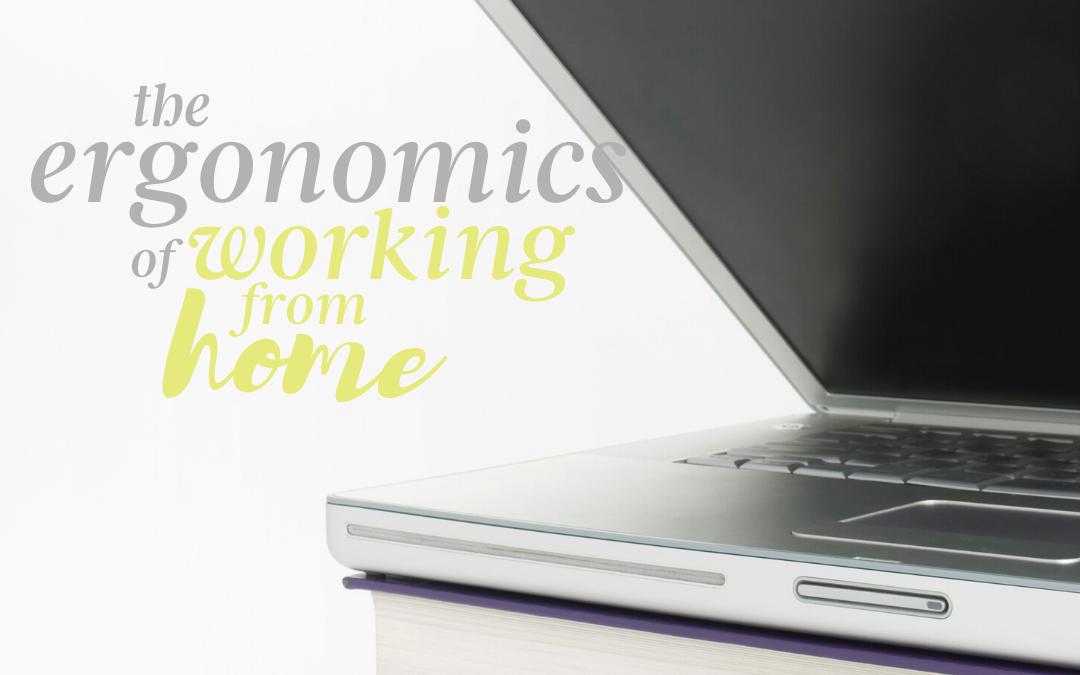 The Ergonomics of Working from Home